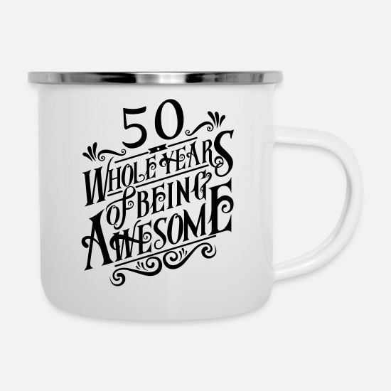 Year Mugs & Drinkware - 50 Whole Years of Being Awesome - Enamel Mug white