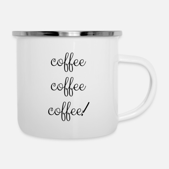 Clothing Mugs & Drinkware - coffee coffee coffee - Enamel Mug white