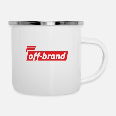 Off-brand Off-brand. Fun way to make a statement! - Enamel Mug