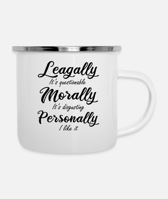 Action Mugs & Cups - Legally, Morally, Personally Pun - Enamel Mug white