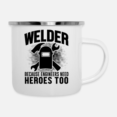 Engineer Welder because engeneers need hero - Enamel Mug