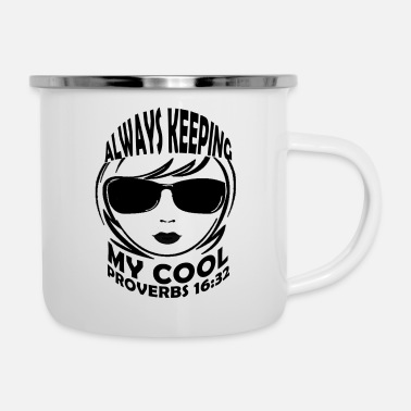 Always Keeping My Cool Proverbs 16:32 - Enamel Mug