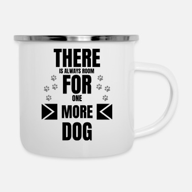 Pet dog - always room for one more dog - Enamel Mug