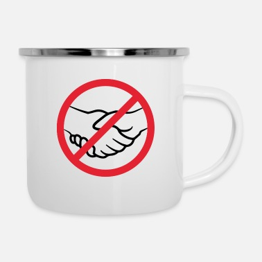 Prohibited Handshakes Prohibited - Enamel Mug