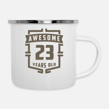 Old Awesome 23 Years Old - Enamel Mug