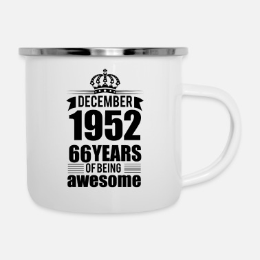 Old December 1952 66 years of being awesome - Enamel Mug