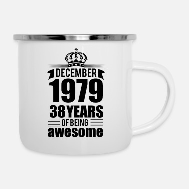 December December 1979 38 years of being awesome - Enamel Mug