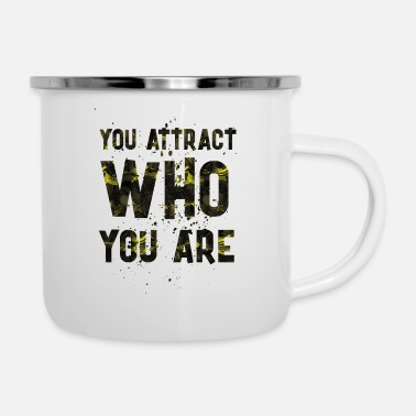 Attractive You attract - Enamel Mug