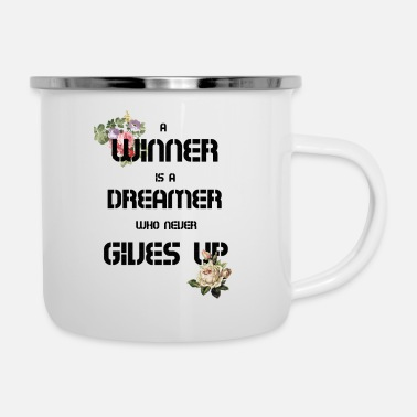 Up A Winner is A Dreamer Who Never Gives Up - Enamel Mug
