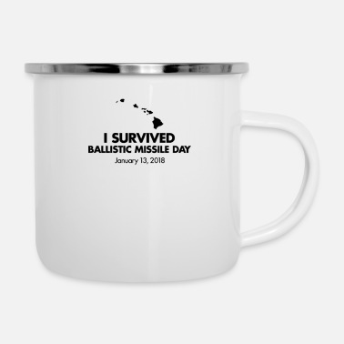 Missile I survived Ballistic Missile Day - Camper Mug