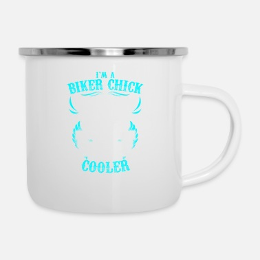 Girl I'm A Biker Chick Like Biker Girls Only Much - Enamel Mug