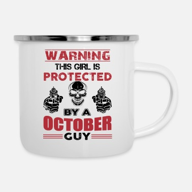 October Warning this girl is protected by a October guy - Camper Mug