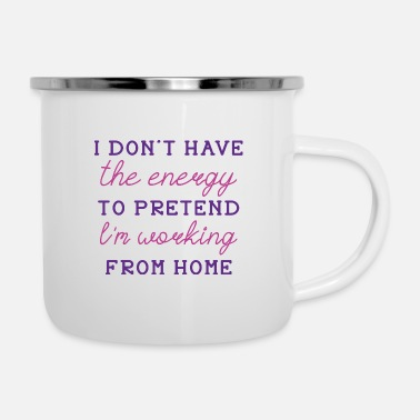 Funny Working From Home - Enamel Mug