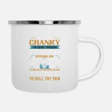 Wall Fishing Gift For dad-YES I KNOW I'M CRANKY - Enamel Mug