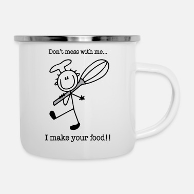 Jesus Fucking Christ Dont mess with me, I make your food - Enamel Mug