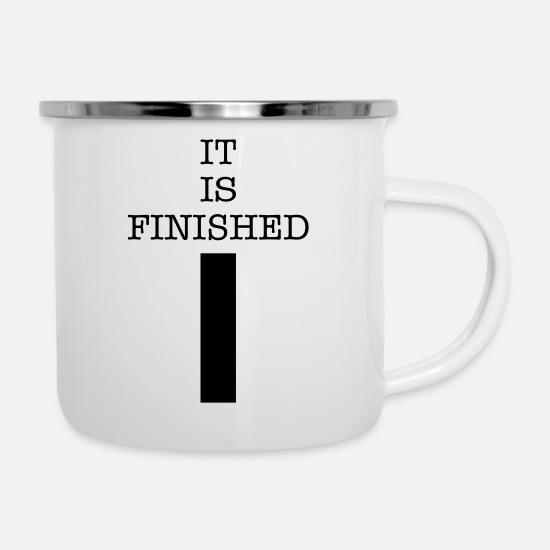 Religious Mugs & Drinkware - It is Finished - Enamel Mug white