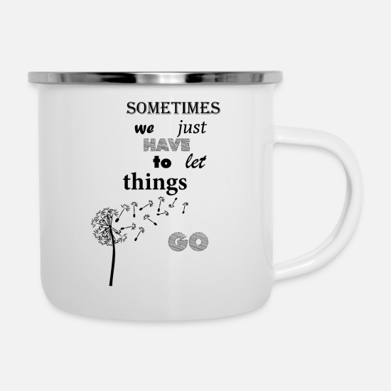 Break Mugs & Drinkware - sometimes we just have to let things go - Enamel Mug white