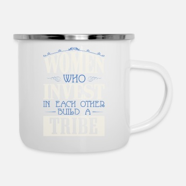Mummy Women who invest in each other build a tribe - Enamel Mug