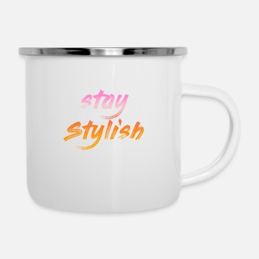 Stylish Stay Stylish - Enamel Mug