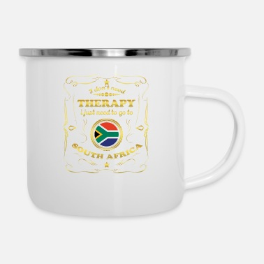 Africa DON T NEED THERAPIE GO TO SOUTH AFRICA - Enamel Mug