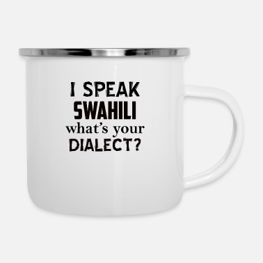 Dialect swahili dialect - Enamel Mug