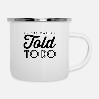 Yourself You re told to do style - Camper Mug