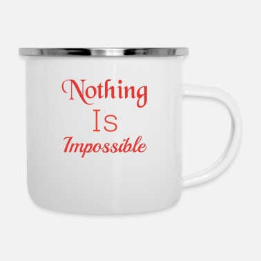 Model Nothing is impossible - Enamel Mug