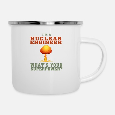 Atom Best Nuclear Engineer shirt Funny Quote Superpower - Enamel Mug