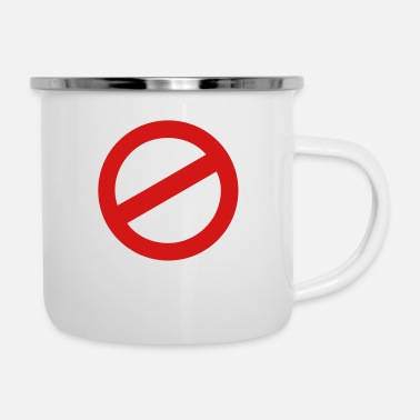 Prohibited prohibition sign - Enamel Mug
