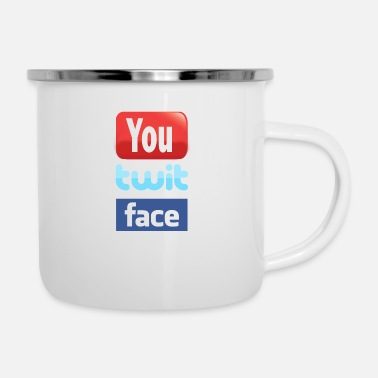 You Twit Face - Enamel Mug
