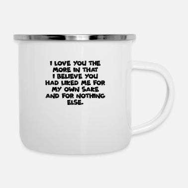 Cuore Quotes I love you the more in that I believe you - Camper Mug