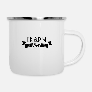 Learning Not learn - Enamel Mug