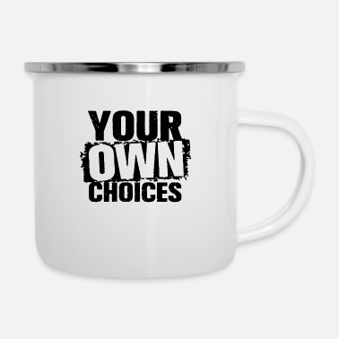 Animal Your own choices funny - Camper Mug