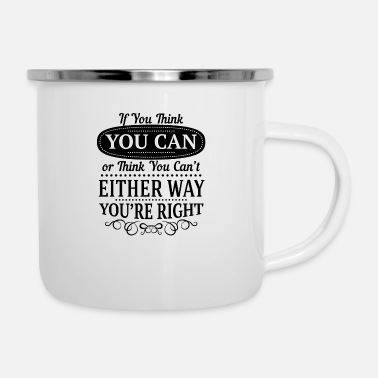 Womens Day if you think you can or think you cant either way - Enamel Mug