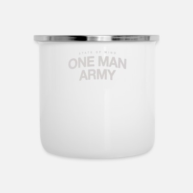 Army Man State of mind one man army - Enamel Mug