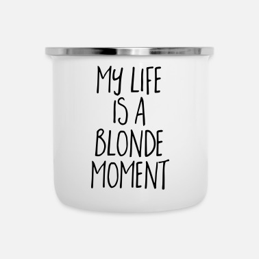 Funny Blonde Moment Funny Quote - Enamel Mug