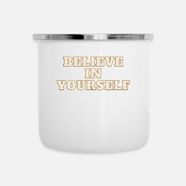 Believe in Yourself - Enamel Mug