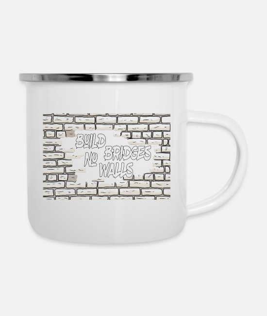 Bridges Mugs & Cups - Build no Bridges walls - Enamel Mug white