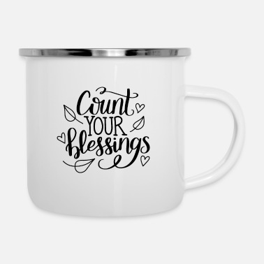 Count Count your blessings - Enamel Mug
