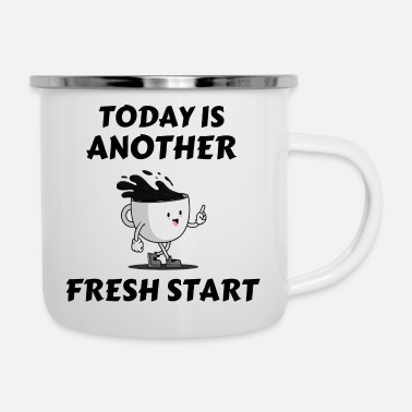 Today is another Fresh Start with a Coffee - Enamel Mug