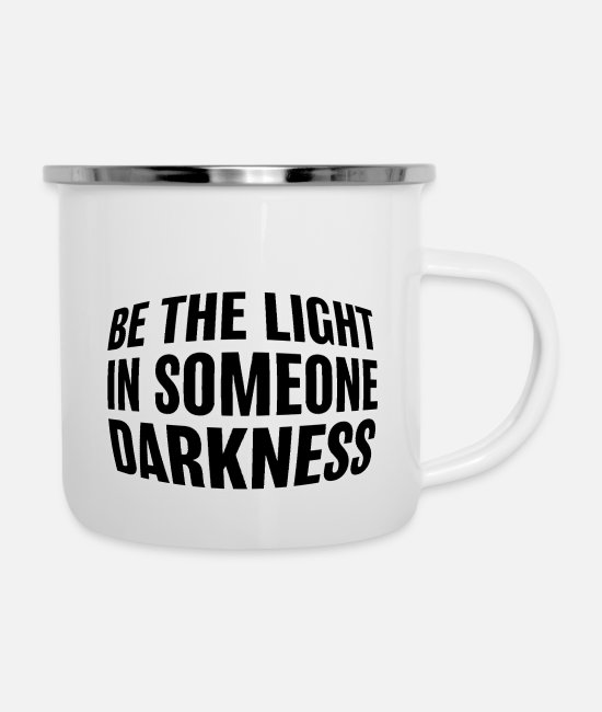 Darkness Mugs & Cups - Be the light - Enamel Mug white