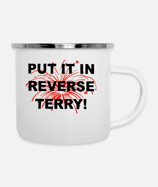 4th Of July Mugs & Cups - Put it in reverse terry - Enamel Mug white