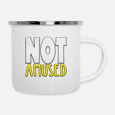Amuse Not Amused - Enamel Mug