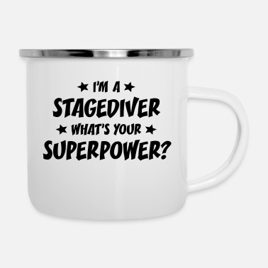 Stagediving im a stagediver whats your superpower - Enamel Mug