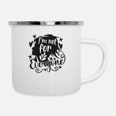 Adulthood I'm Not For Everyone - Enamel Mug