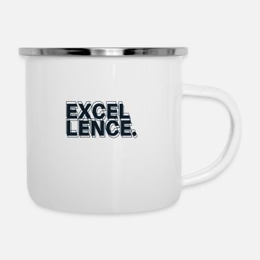 Excellency Excellence - Enamel Mug