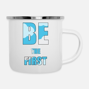 First be the first - Enamel Mug