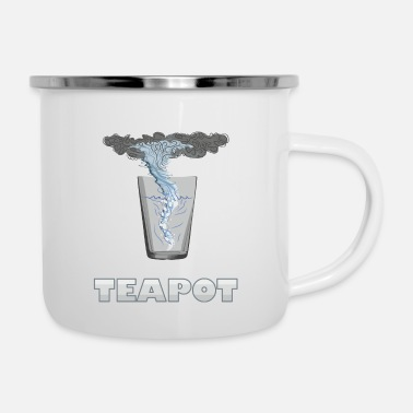 Tempest You know that's all a tempest in a teapot - Enamel Mug