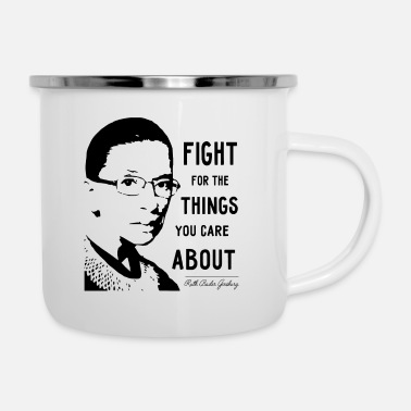 Fight Fight For The Things That You Care About - Enamel Mug
