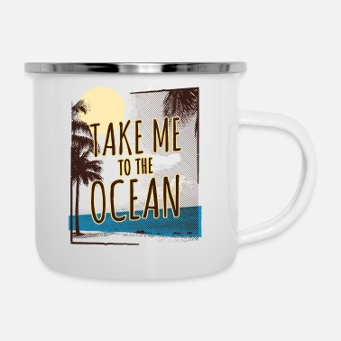 Take Me To The Ocean - Enamel Mug